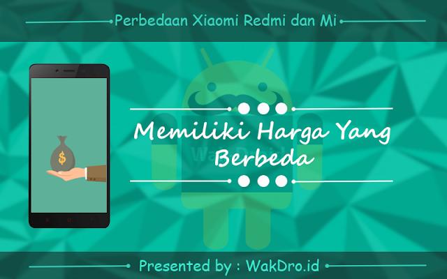 Berbeda Harga - perbedaan handphone Xiaomi seri Redmi dan Mi