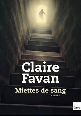 Télécharger Livre Gratuit Claire Favan - Miettes de sang pdf