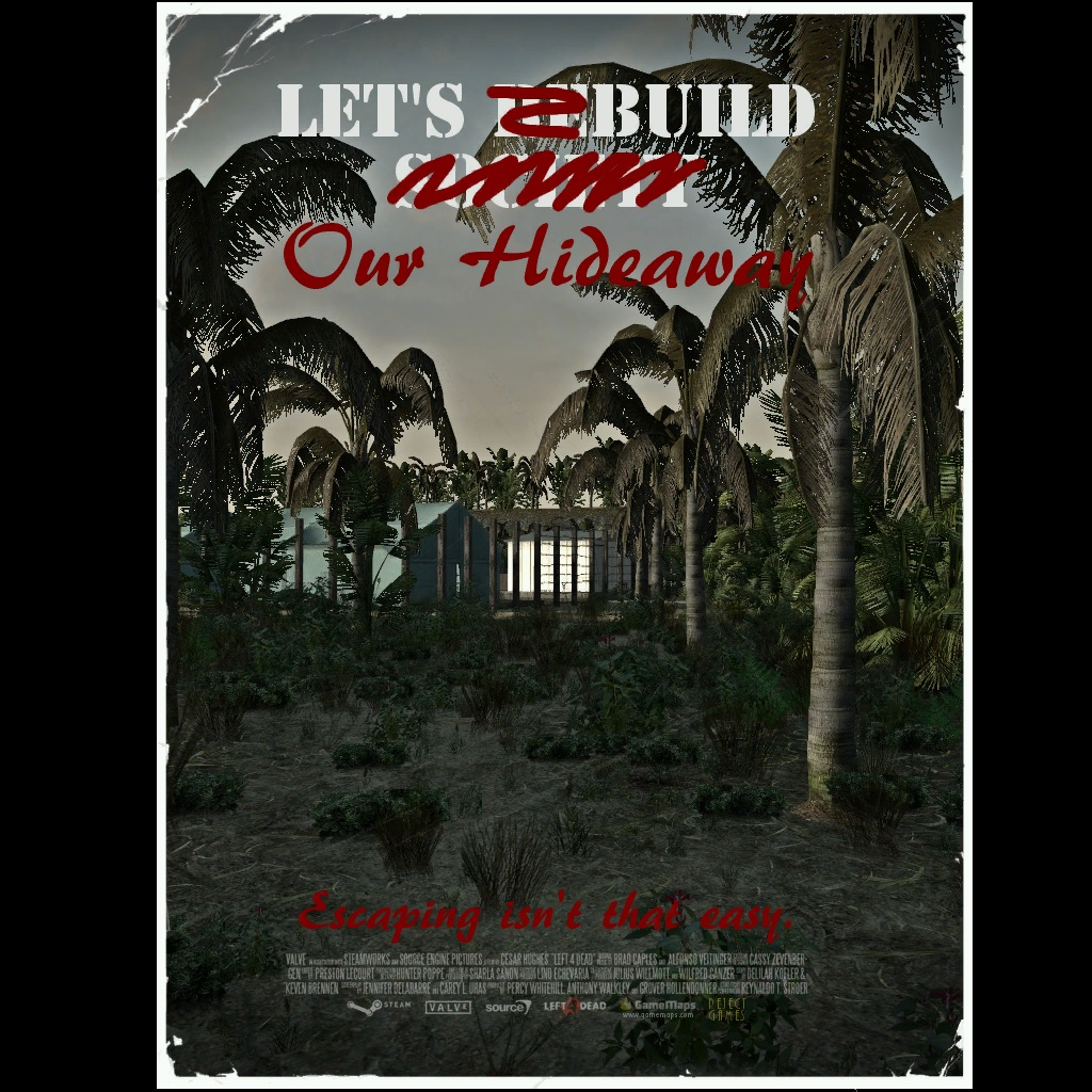 Left 4 Dead 2 Custom Campaign Reviews: Let's Build Our Hideaway