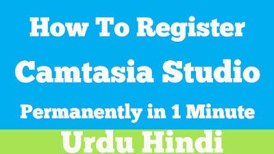 How To Crackr Camtasia Studio Permanently in 1 Minute Urdu Hindi