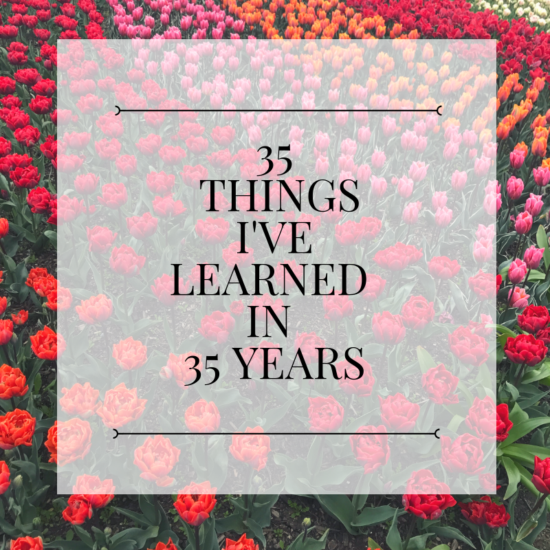 35 different things I have learned in 35 years