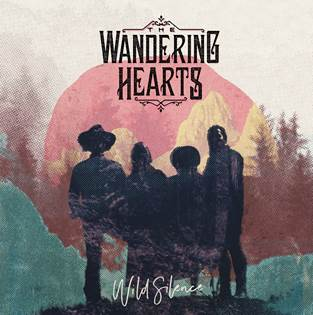 The Wandering Hearts - Wild Silence (2018)*