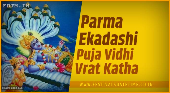 Parma Ekadashi Puja Vidhi and Parma Ekadashi Vrat Katha