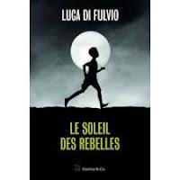 http://tantquilyauradeslivres.blogspot.com/2018/04/le-soleil-des-rebelles-luca-di-fulvio.html