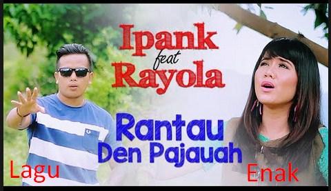 Kumpulan Lirik dan Lagu Minang Dj Rantau Den Pajauah mp3 Ipank Feat Rayola