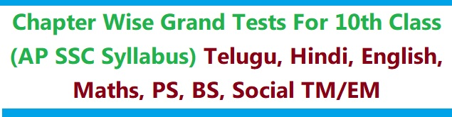 Chapter Wise Grand Tests For 10th Class (AP SSC Syllabus) Telugu, Hindi, English, Maths, PS, BS, Social TM/EM