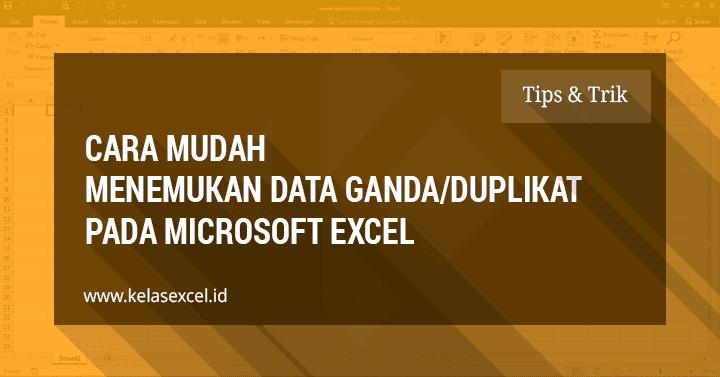 Mencari dan Menemukan Data Ganda(Duplikat) atau Data Unik Pada Excel