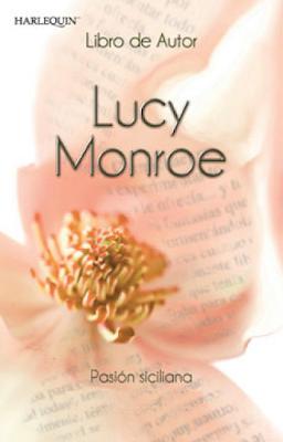 Lucy Monroe - Pasión Siciliana