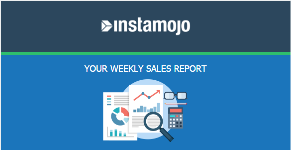 Instamojo, Weekly sales report