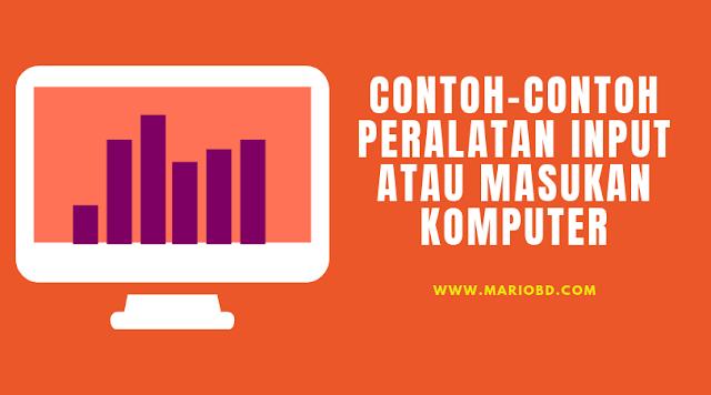 Contoh-Contoh Peralatan Input Atau Masukan Komputer - Mario Bd