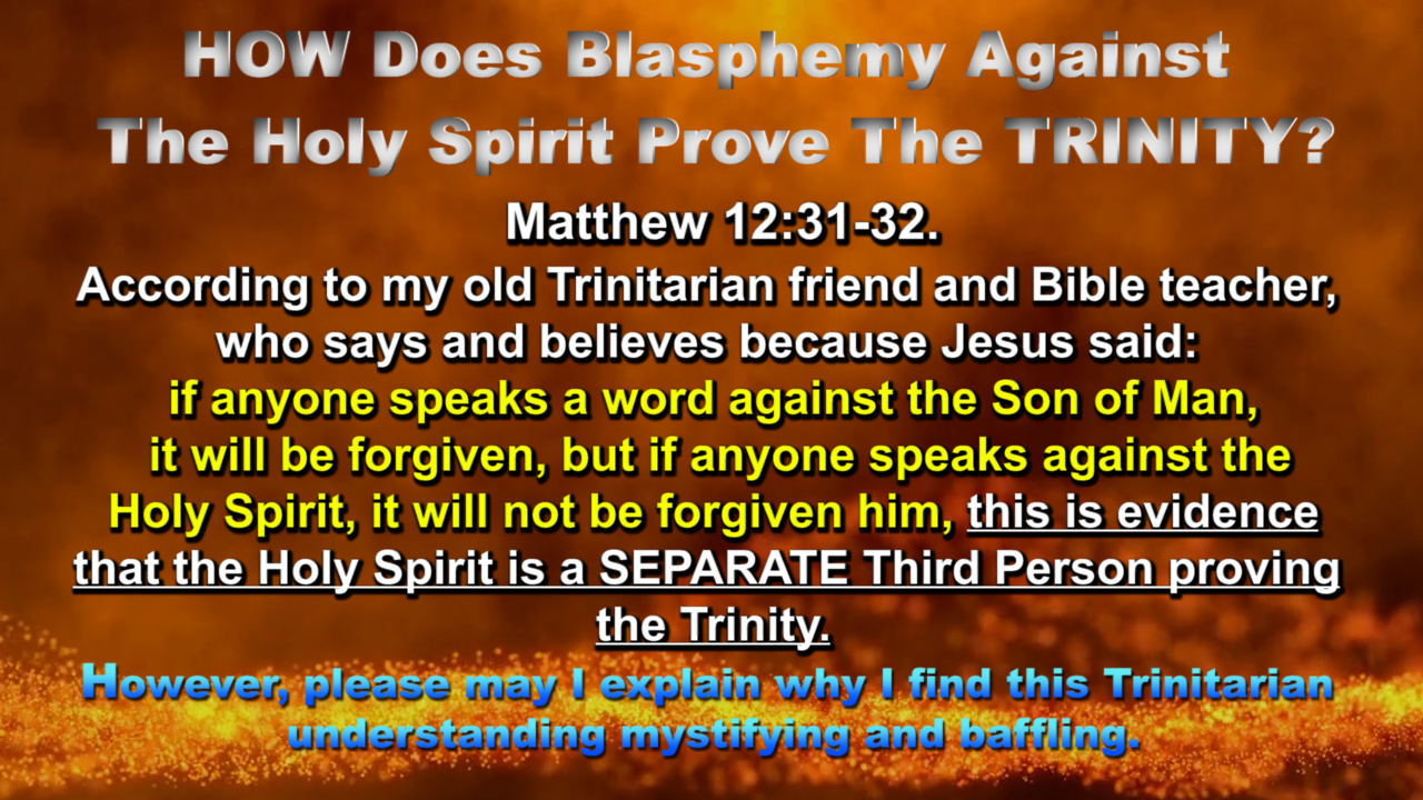 HOW Does Blasphemy Against The Holy Spirit Prove The TRINITY? Matthew 12:31-32.