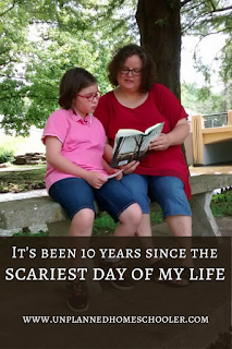 It's been 10 years since the scariest day of my life. The Unplanned Homeschooler