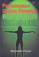 AJIBAYUSTORE Judul Buku : Perjumpaan Dalam Dimensi Ketuhanan: Kierkegaard & Buber