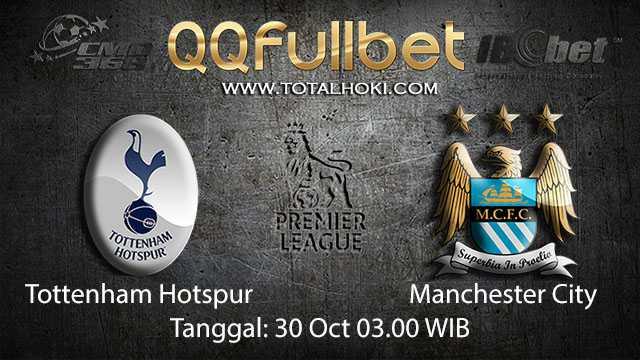 Prediksi Bola Jitu Tottenham Hotspur vs Manchester City 30 Oktober 2018 ( English Premier League )