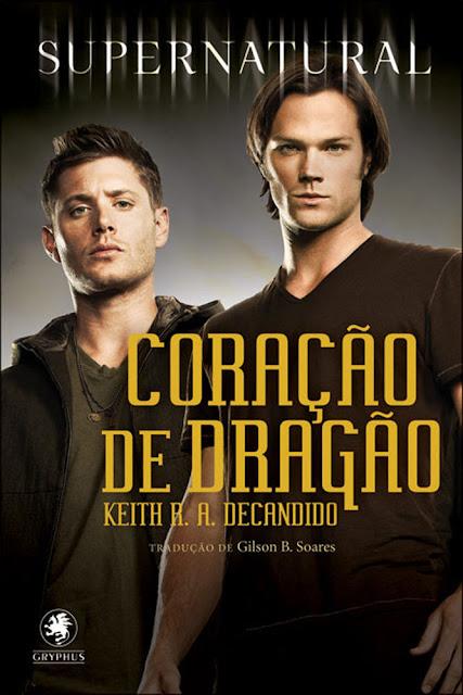 Supernatural - Coração do Dragão - Keith R. A. DeCandido