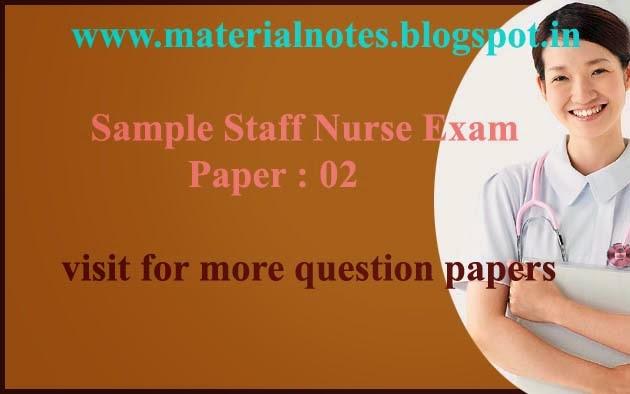 SAMPLE STAFF NURSE EXAM PAPERS-02 ~ Materialnotes - STAFF - sample staff paper