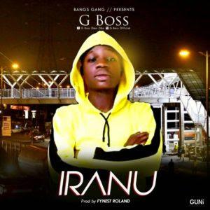 [MUSIC] G Boss – Iranu