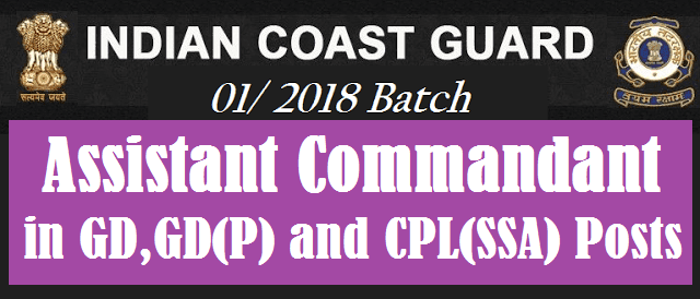 TS State, All India Jobs, Indian Coast Guard, Assistant Commandant, General Duty, Pilot, Pilot CPL, Join Indian Coast Guard