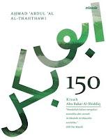 150 Kisah Abu Bakar Al-Shiddiq Penulis Ahmad 'Abdul 'Al Al-Thahthawi