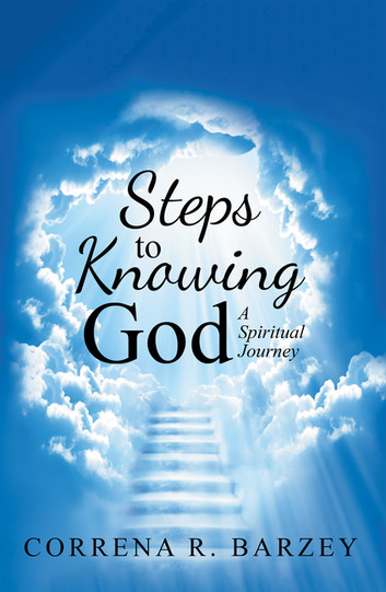 Book Cover for Christian Living novel Steps to Knowing God by Correna R Barzey.