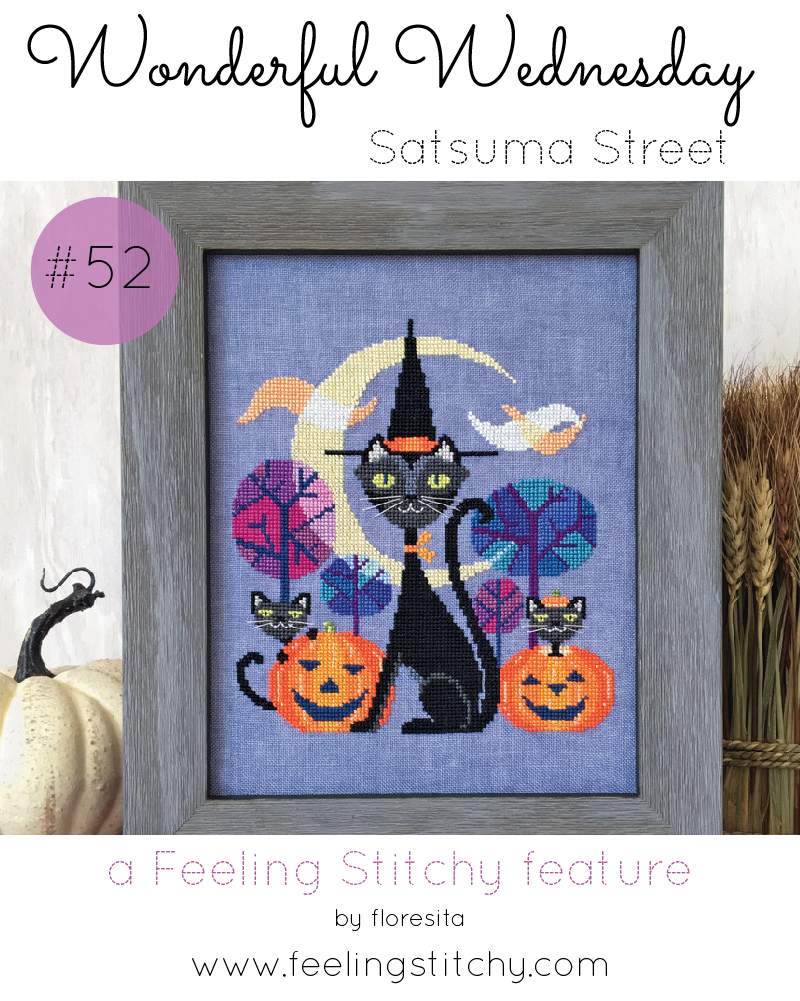 Wonderful Wednesday 52 - Satsuma Street featured by floresita on Feeling Stitchy