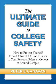 The Ultimate Guide to College Safety - a comprehensive reference guide for college students by Peter J. Canavan