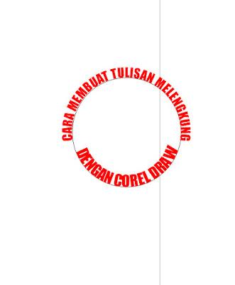 Cara Membuat Text melengkung Dengan Corel Draw