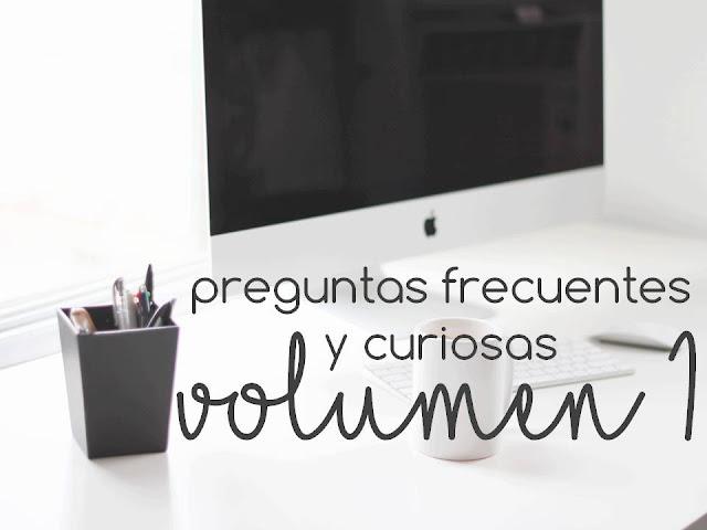 PREGUNTAS FRECUENTES Y CURIOSAS. VOL 1