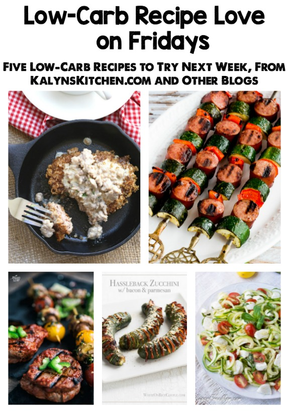 Low-Carb Recipe Love on Fridays (6-24-16) found on KalynsKitchen.com