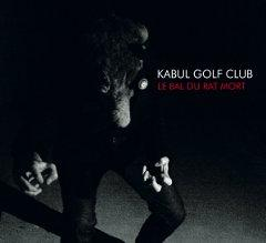 [Quick Fixes] Kabul Golf Club - Le Bal Du Rat Mort