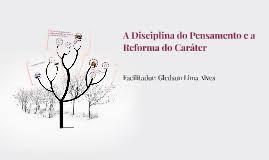 Disciplina do Pensamento e Reforma do Caráter