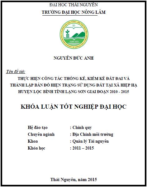 Thực hiện công tác thống kê kiểm kê đất đai và thành lập bản đồ hiện trạng sử dụng đất tại xã Hiệp Hạ huyện Lộc Bình tỉnh Lạng Sơn giai đoạn 2010 – 2015
