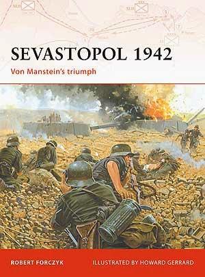 Sevastopol 1942 Von Manstein's triumph