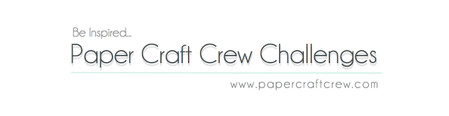 Paper Craft Crew Challenges Blog for Cardmaking and Papercraft Inspirations