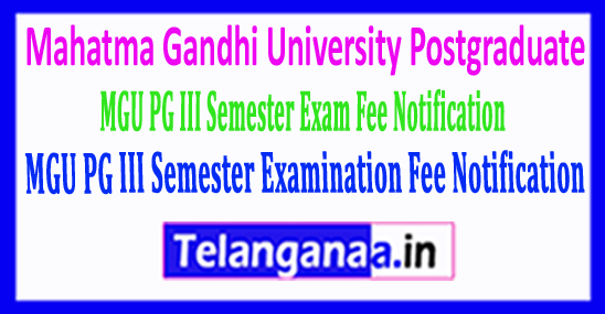 Mahatma Gandhi University MGU PG III Semester Examination Fee Notification 2018