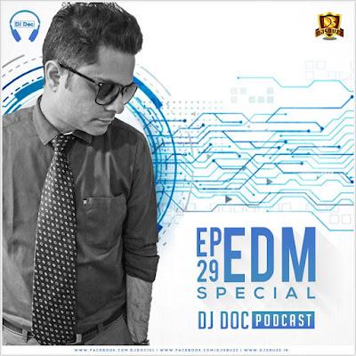 EP 29 EDM Special – The DJ Doc Podcast