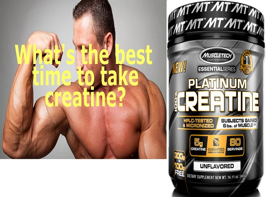 Tips The Best Time To Take Creatine | Should I Take Creatine Before Or After My Workout?