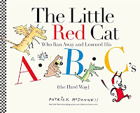 the Little Red Cat Who Ran Away and Learned His ABCs, by Patrick McDonnell