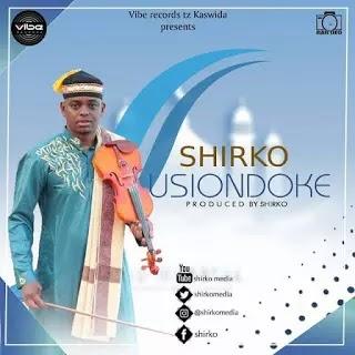 Download Audio | Shirko - Usiondoke