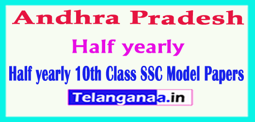 Andhra Pradesh Half yearly 10th Class SSC Model Papers 2018