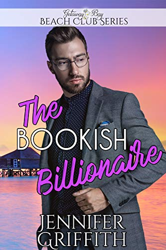 The Bookish Billionaire (Clean Billionaire Beach Club Romance Book 15) by Jennifer Griffith