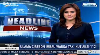 Hoax Lagi ! Metro TV Pelintir Berita Terkait Aksi 112, Ulama Cirebon Langsung Beri Klarifikasi - Commando