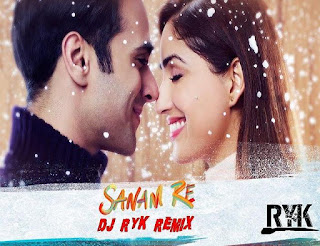 Sanam-Re-Remix-DJ-RYK-2016