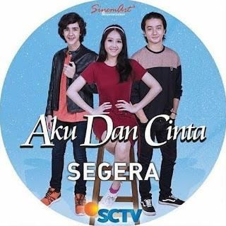 Biodata Lengkap Pemain Sinetron Aku dan Cinta SCTV