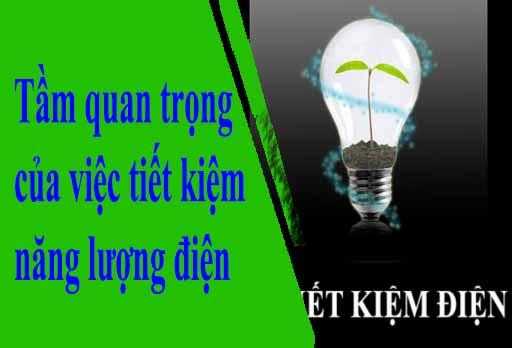 Tầm quan trọng của việc tiết kiệm năng lượng điện