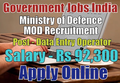 Ministry of Defence MOD Recruitment 2018 for DEO Posts