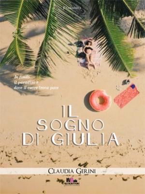 Il sogno di Giulia, Claudia Gerini (Romance) - Gli scrittori della porta accanto