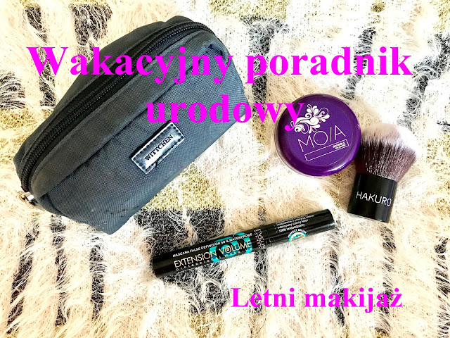 Wakacyjny poradnik urodowy – Letni makijaż