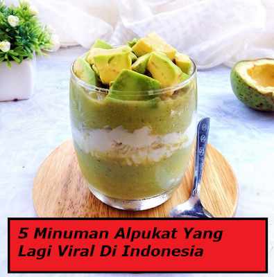 5 Minuman Alpukat Yang Lagi Viral Di Indonesia