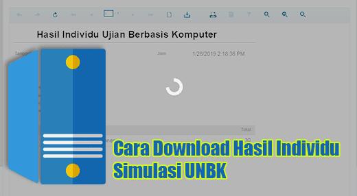Cara Download Hasil Laporan Individu Simulasi UNBK